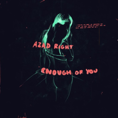 Azad - Enough Of You (Prod. By Sango, Atu & Dpat)
