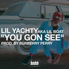 Lil Yachty - You Gon See (Prod. By The Good Perry)
