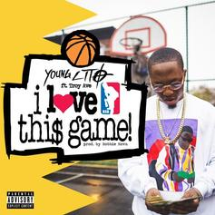 Young Lito - I Love This Game Feat. Troy Ave