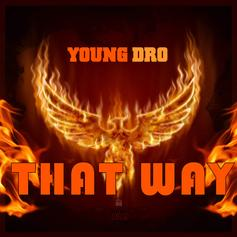 Young Dro - That Way Feat. Lue Hefner