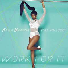 Kayla Brianna - Work For It Feat. YFN Lucci