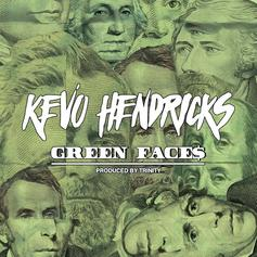Kevo Hendricks - Green Faces