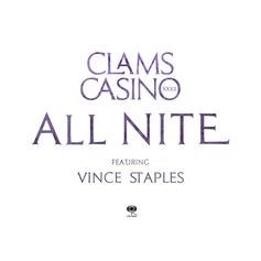 Clams Casino - All Nite Feat. Vince Staples