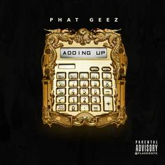 Phat Geez - Adding Up (Prod. By Maaly Raw)