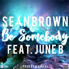 Sean Brown - Be Somebody Feat. June B