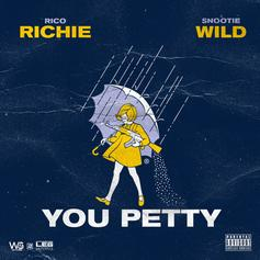 Rico Richie - You Petty Feat. Snootie Wild