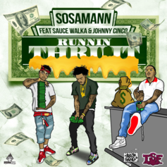 Sosamann - Runnin Thru It Feat. Sauce Walka & Johnny Cinco (Prod. By Bobby Kritical)