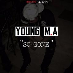Young M.A - So Gone (Freestyle)