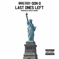 Dave East - Last Ones Left Feat. Don Q