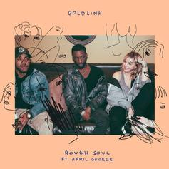 GoldLink - Rough Soul Feat. April George