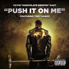 Kevin Hart - Push It On Me Feat. Trey Songz