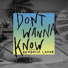 Maroon 5 - Dont Wanna Know Feat. Kendrick Lamar (Prod. By Benny Blanco)