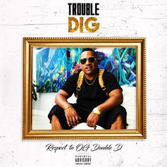 Trouble - Dig (Prod. By Cassius Jay)