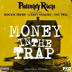 Philthy Rich - Money In The Trap Feat. Rockie Fresh, Casey Veggies & FAT TREL