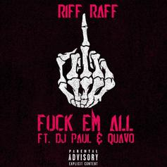 RiFF RAFF - Fuck Em All Feat. Quavo & DJ Paul