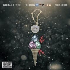 Gucci Mane & Future - Free Bricks 2 (Zone 6)