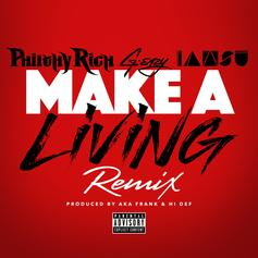 Philthy Rich - Make A Living (Remix) Feat. G-Eazy & Iamsu!
