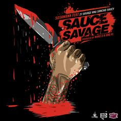 Sosamann - Sauce Savage Feat. 21 Savage & Sancho Saucy (Prod. By Nard & B & XL)