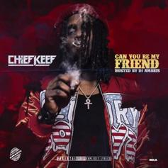 Chief Keef - Can You Be My Friend