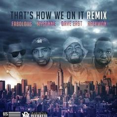 Mysonne - That's How We On It (Remix) Feat. Dave East, Fabolous & Raekwon