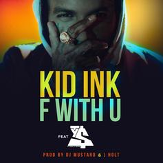 Kid Ink - F With U Feat. Ty Dolla $ign