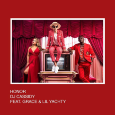 DJ Cassidy - Honor Feat. Grace & Lil Yachty