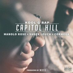 Kool G Rap - Capitol Hill Feat. Cormega, Sheek Louch & Manolo Rose