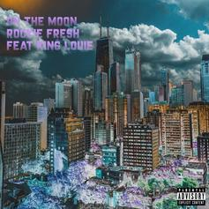 Rockie Fresh - On The Moon Feat. King Louie (Prod. By ISM)