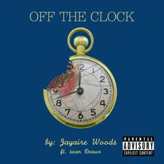 Jayaire Woods - Off The Clock