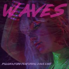 Paloma Ford - Waves Feat. Dave East