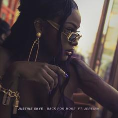 Justine Skye - Back For More Feat. Jeremih