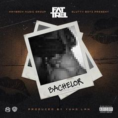 FAT TREL - Bachelor (Prod. By Yung Lan)