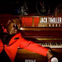 Jack Thriller - Pour Up Feat. N.O.R.E.