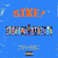 """Marty Grimes Calls On G-Eazy & P-Lo For Boisterous New Single """"SIKE!"""""""