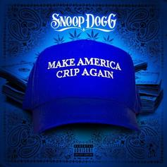 """Snoop Dogg Vows To """"Make America Crip Again"""" On New Single"""