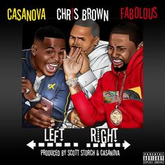 "Casanova, Chris Brown, & Fabolous Hit You With That ""Left, Right"""