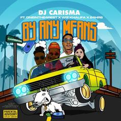 "DJ Carisma Calls On Wiz Khalifa, 24hrs & OneInThe4Rest For New Single ""By Any Means"""