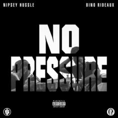 "Nipsey Hussle and Bino Rideaux Share ""No Pressure"" Mixtape Featuring Dave East"