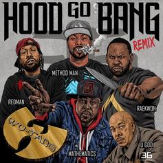 "Wu-Tang Clan Release New Remix To ""Hood Go Bang!"""