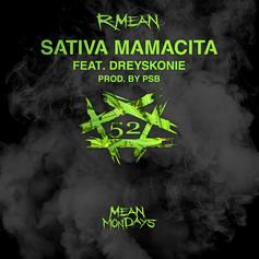 "R-Mean Completes Year-Long Series With ""Sativa Mamacita"" Feat. Dreyskonie"