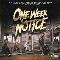 """Listen To One Week Notice's """"Get It N Go"""" Feat. Dizzy Wright, Audio Push, Demrick & More"""
