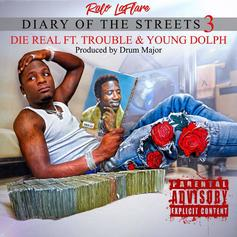"Ralo, Trouble & Young Dolph Will ""Die Real"" On Street Anthem"