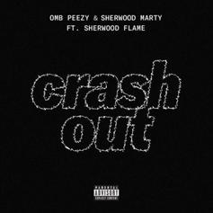 "OMB Peezy & Sherwood Marty Connect On ""Crash Out"""