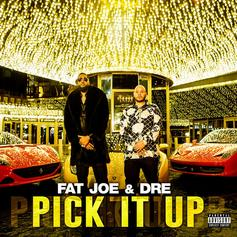 "Fat Joe & Dre Team Up For New Single ""Pick It Up"""