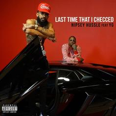 """Nipsey Hussle Releases New Single With YG """"Last Time That I Checc'd"""""""
