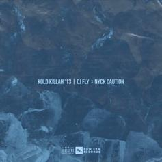 "CJ Fly & Nyck Caution Connect On ""Kold Killah '13"""