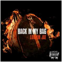 "London Jae Returns With ""Back In My Bag"""