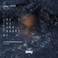 """Skooly Drops Off New EP """"Don't You Ever Forget Me"""""""