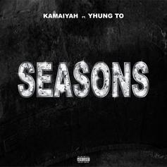 "Kamaiyah and SOB x RBE's Yhung T.O. Unite On ""Seasons"""