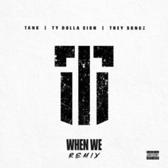 "Tank Recruits Trey Songz & Ty Dolla $ign For ""When We"" Remix"